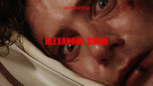 Interview Alexandre Singh