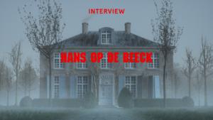 Interview Hans Op De Beeck
