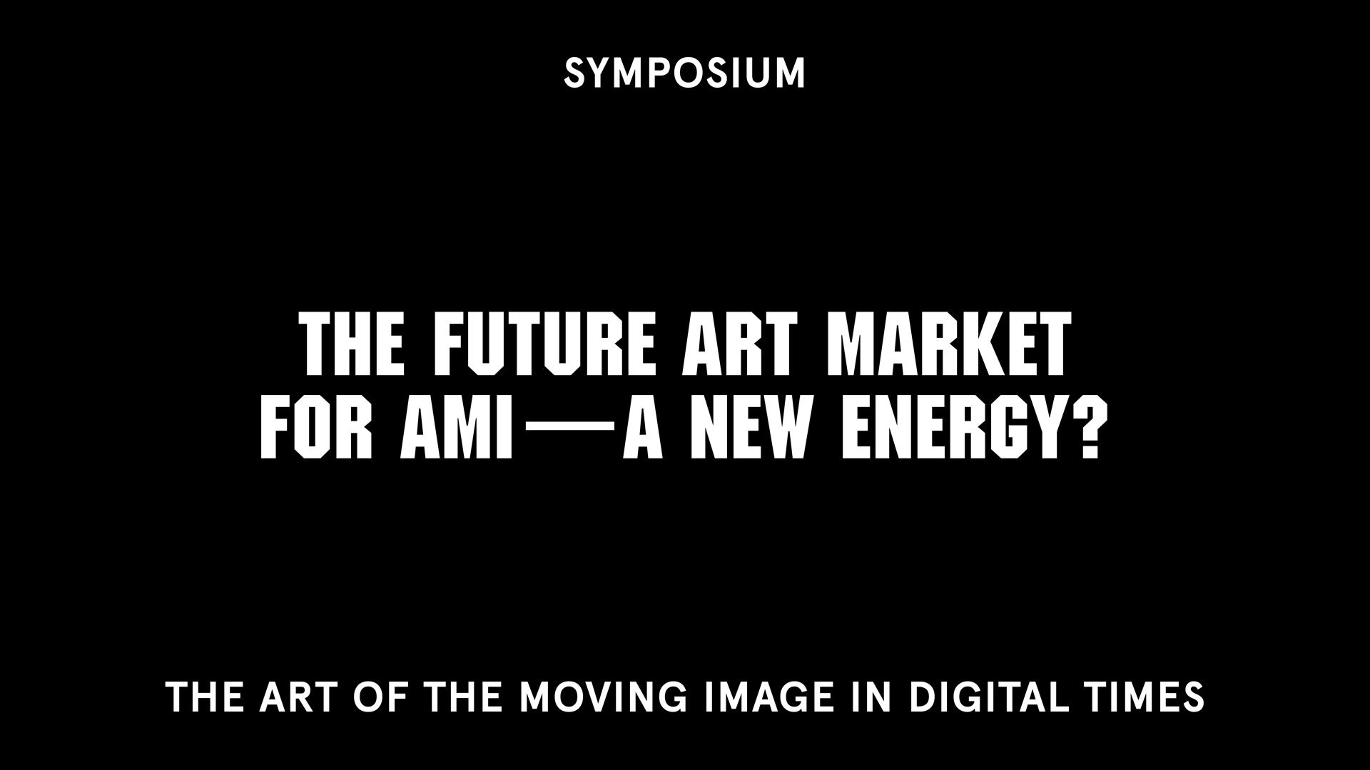 Symposium II The Future Art Market - For Ami - A new energy