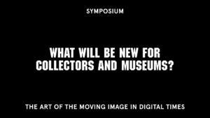 Symposium IV What will be new for collectors and museums?